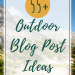 55 Outdoor Blog Post Ideas
